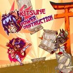 Kitsune Power Destruction